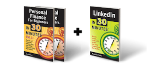 Personal Finance For Beginners In 30 Minutes and LinkedIn In 30 Minutes